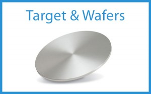 Target & Wafers